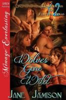 Wolves Gone Wild [Werewolves of Forever, Texas 12] (Siren Publishing Menage Everlasting) (Paperback)