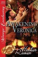 Awakening Veronica [Divine Creek Ranch 17] (Siren Publishing Menage Everlasting) (Paperback)