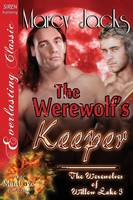 The Werewolf's Keeper [The Werewolves of Willow Lake 3] (Siren Publishing Everlasting Classic Manlove) (Paperback)