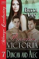 Passion, Victoria 7: Duncan and Alec (Siren Publishing Menage Everlasting) (Paperback)