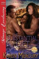The Substantial Gift [The Sunset Palomino Ranch 3] (Siren Publishing Menage Everlasting) (Paperback)