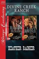 Divine Creek Ranch [Margot's Hunger: Lucy's Revenge] (Siren Publishing Menage Everlasting) (Paperback)