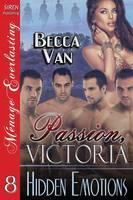 Passion, Victoria 8: Hidden Emotions (Siren Publishing Menage Everlasting) (Paperback)