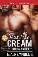 Vanilla Cream [Interracial Heat 3] (Siren Publishing Classic Manlove) (Paperback)