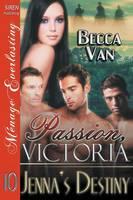 Passion, Victoria 10: Jenna's Destiny (Siren Publishing Menage Everlasting) (Paperback)
