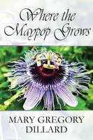 Where the Maypop Grows (Paperback)
