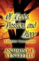 Of Tears, Passion, and Hope: A Poetry Collection (Paperback)