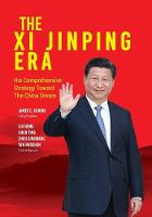The Xi Jinping Era: His Comprehensive Strategy Toward the China Dream (Hardback)