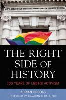 The Right Side of History: 100 Years of Lgbtq Activism (Paperback)