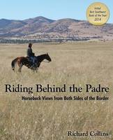 Riding Behind the Padre: Horseback Views from Both Sides of the Border (Paperback)