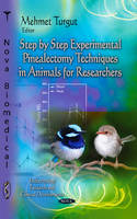 Step-by-Step Experimental Pinealectomy Techniques in Animals for Researchers (Hardback)
