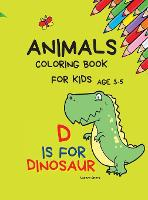 Animals Coloring Book for kids age 3-5: Coloring activity books Educational Coloring Pages of Animals Letters A to Z for Boys and Girls, Little Kids, Preschool and Kindergarten (Hardback)