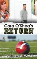 Cara O'Shea's Return - Small Town New England (Paperback)