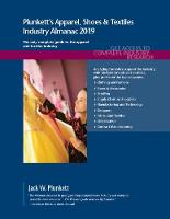 Plunkett's Apparel, Shoes & Textiles Industry Almanac 2019 - Plunkett's Industry Almanacs (Paperback)