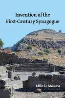 Invention of the First-Century Synagogue (Paperback)