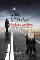 Life After a Terrible Relationship (Paperback)
