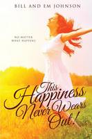 This Happiness Never Wears Out! (Paperback)