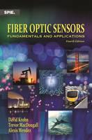 Fiber Optic Sensors: Fundamentals and Applications - Press Monographs (Hardback)