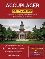 ACCUPLACER Study Guide: Test Prep & Practice Test Questions for the ACCUPLACER Exam (Paperback)