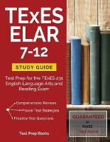 TExES ELAR 7-12 Study Guide: Test Prep for the TExES 231 English Language Arts and Reading Exam (Paperback)