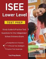 ISEE Lower Level Test Prep: Study Guide & Practice Test Questions for the Independent School Entrance Exam (Paperback)