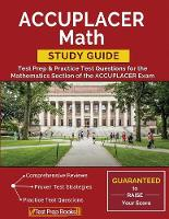 ACCUPLACER Math Study Guide: Test Prep & Practice Test Questions for the Mathematics Section of the ACCUPLACER Exam (Paperback)