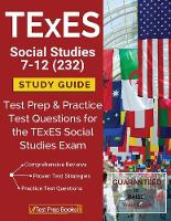 TExES Social Studies 7-12 (232) Study Guide: Test Prep & Practice Test Questions for the TExES Social Studies Exam (Paperback)