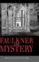 Faulkner and Mystery - Faulkner and Yoknapatawpha Series (Hardback)