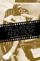 Faulkner and Film - Faulkner and Yoknapatawpha Series (Hardback)