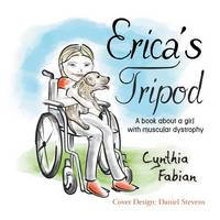 Erica's Tripod: A Book about a Girl with Muscular Dystrophy (Paperback)