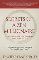 Secrets of a Zen Millionaire: 8 Steps to Personal Wealth with Real Estate (Paperback)