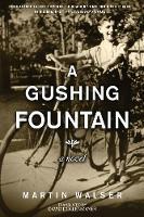 A Gushing Fountain: A Novel (Hardback)