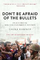 Don't Be Afraid of the Bullets: An Accidental War Correspondent in Yemen (Paperback)