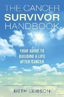 The Cancer Survivor Handbook: Your Guide to Building a Life After Cancer (Paperback)