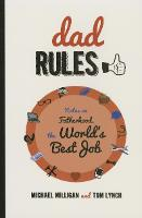 Dad Rules: Notes on Fatherhood, the World's Best Job (Paperback)