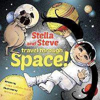 Stella and Steve Travel through Space! (Hardback)