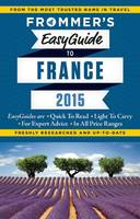 Frommer's EasyGuide to France 2015 - Easy Guides (Paperback)