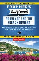 Frommer's EasyGuide to Provence and the French Riviera - Easy Guides (Paperback)