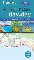 Frommer's Honolulu and Oahu Day by Day - Day by Day Guides (Paperback)