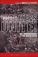 Workers Unite!: The International 150 Years Later (Paperback)