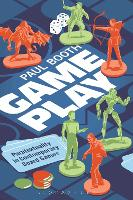 Game Play: Paratextuality in Contemporary Board Games (Paperback)