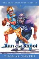 Run and Shoot - Eric Lewis Sports 4 (Paperback)