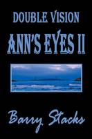 Double Vision: Ann's Eyes II (Paperback)