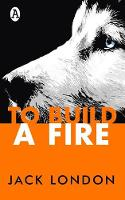 To Build a Fire (Paperback)