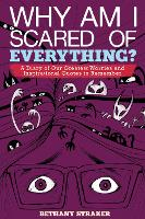 Why Am I Scared of Everything?: A Diary of Our Greatest Worries and Inspirational Quotes to Remember (Hardback)