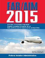 FAR/AIM 2015: Federal Aviation Regulations/Aeronautical Information Manual (Paperback)