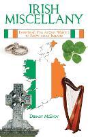 Irish Miscellany: Everything You Always Wanted to Know About Ireland (Hardback)