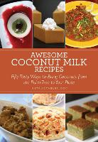 Awesome Coconut Milk Recipes: Tasty Ways to Bring Coconuts from the Palm Tree to Your Plate (Paperback)