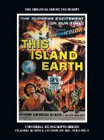 This Island Earth (Universal Filmscripts Series Classic Science Fiction) (Hardback) (Hardback)