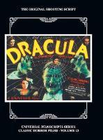 Dracula: The Original 1931 Shooting Script, Vol. 13: (Universal Filmscript Series) (Hardback) (Hardback)